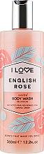 "Parfüm, Parfüméria, kozmetikum Tusfürdő ""angol rózsa"" - I Love English Rose Body Wash"