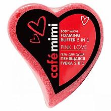 """Parfüm, Parfüméria, kozmetikum Tusfürdő """"Habzó szivacs 2 az 1. Rózsaszín szerelem"""" - Cafe Mimi Body Wash Foaming Buffer 2 in 1 Pink Love"""