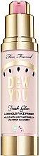 Parfüm, Parfüméria, kozmetikum Primer - Too Faced Dew You Fresh Glow Luminous Face Primer