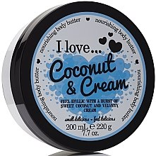 Parfüm, Parfüméria, kozmetikum Testápoló olaj - I Love... Coconut & Cream Nourishing Body Butter