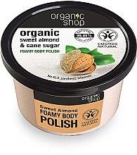 """Parfüm, Parfüméria, kozmetikum Habzó test bőrradír """"Édes mandula"""" - Organic Shop Foamy Body Scrub Organic Sweet Almond & Sugar"""