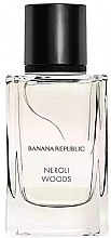 Parfüm, Parfüméria, kozmetikum Banana Republic Neroli Woods - Eau De Parfum