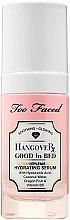 Parfüm, Parfüméria, kozmetikum Arcszérum - Too Faced Hangover Good In Bed Ultra-Replenishing Hydrating Serum